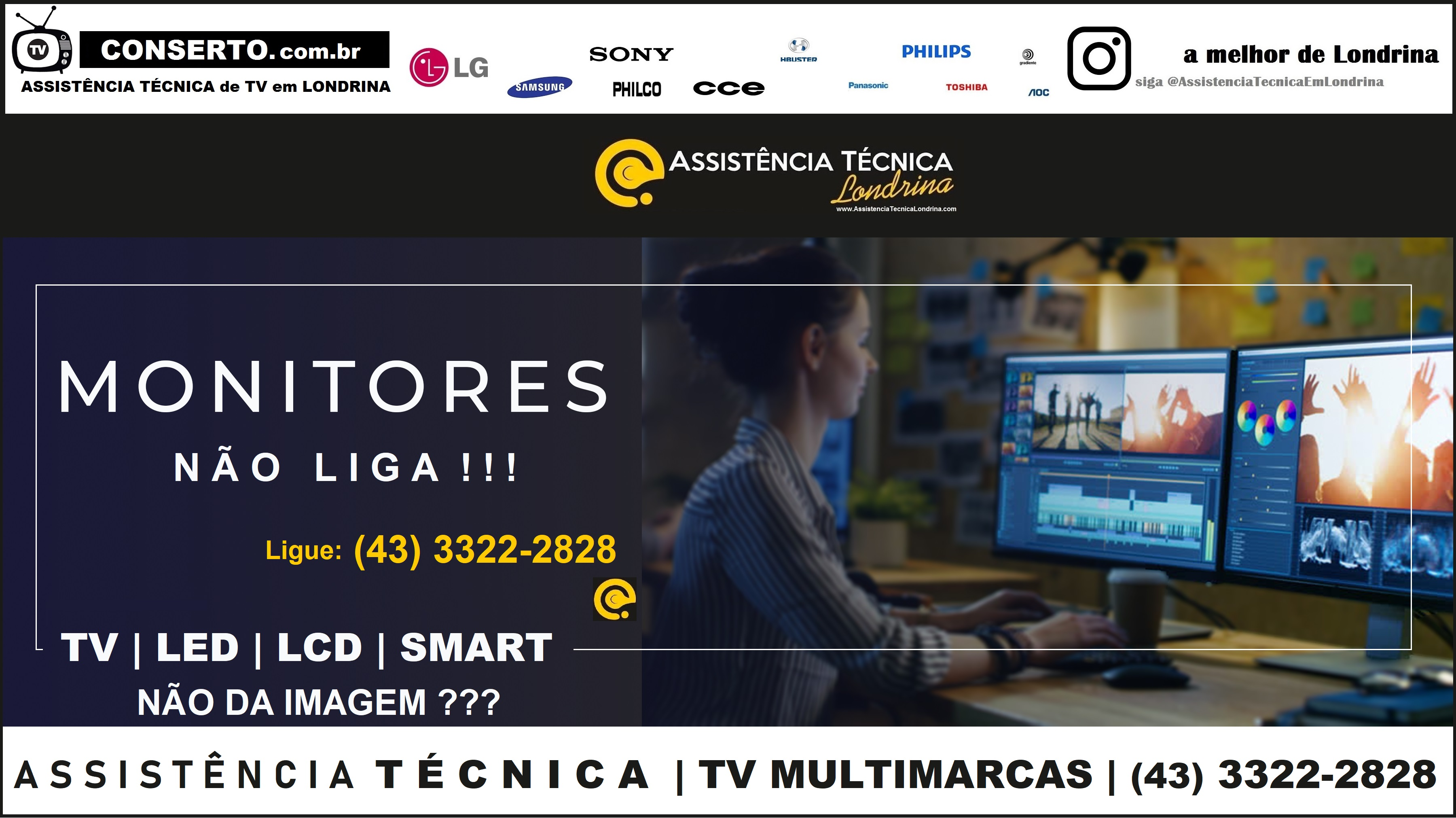 TV CONSERTO (43) 3322-2828 | TV LG, TV SAMSUNG, TV AOC, TV H-BUSTER, TV CCE, TV SONY, TV SEMP TOSHIBA, TV PHILCO, TV PHILIPS, TV PANASONIC, TV LONDRINA, TV em LONDRINA, ASSISTÊNCIA TÉCNICA de TV em LONDRINA
